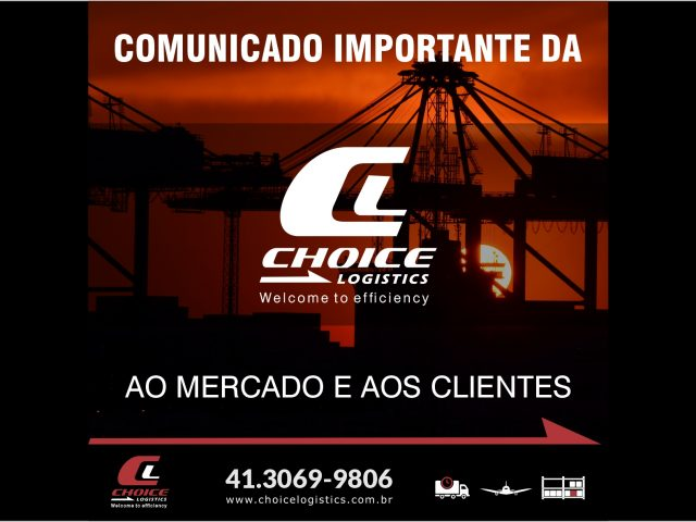 COMUNICADO IMPORTANTE DA CHOICE LOGISTICS AO MERCADO E AOS CLIENTES