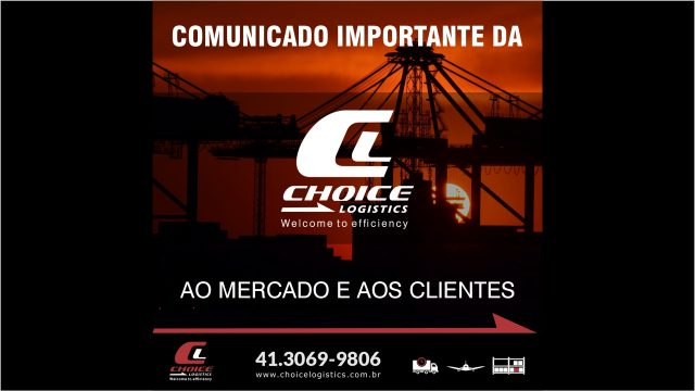 COMUNICADO IMPORTANTE DA CHOICE LOGISTICS AO MERCADO E AOS CLIENTES